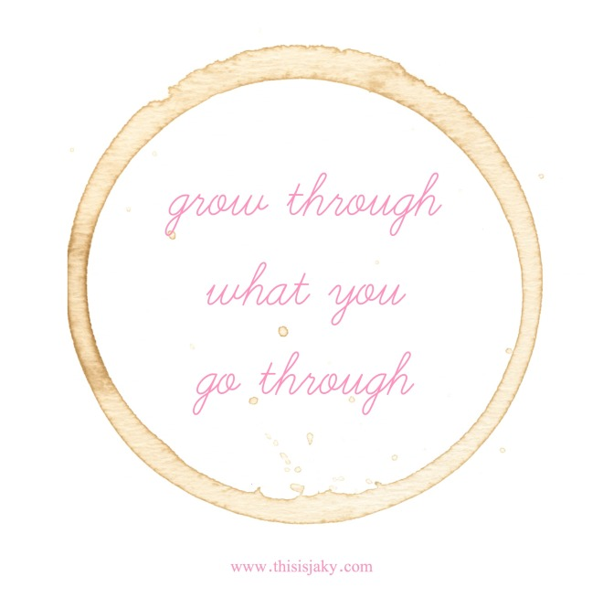 grow through what you go through.jpg
