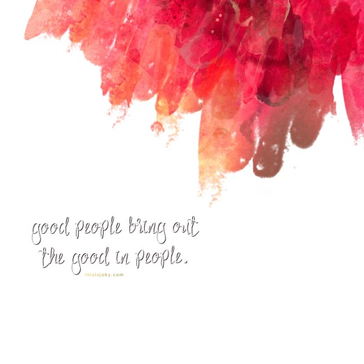 Good people bring out .jpg