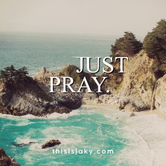 Just pray.jpg
