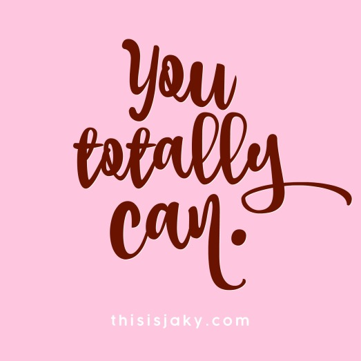 you totally can.jpg