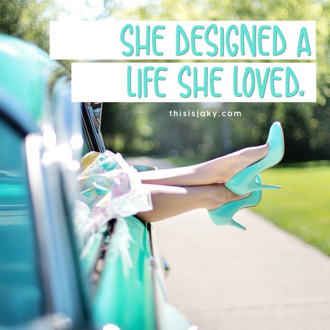 Designed a life thisisjaky.jpg